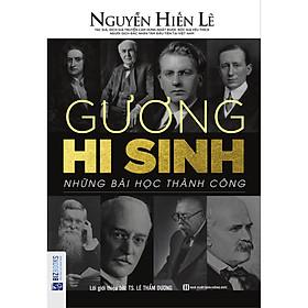 Gương Hy Sinh - Những Bài Học Thành Công (Nguyễn Hiến Lê - Bộ Sách Sống Sao Cho Đúng) (Quà Tặng Audio book)