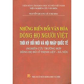 Những Biến Đổi Văn Hóa Dòng Họ Người Việt Thời Kỳ Đổi Mới Và Hội Nhập Quốc Tế (Nghiên Cứu Trường Hợp Dòng Họ Ở Thịnh Liệt - Hà Nội)