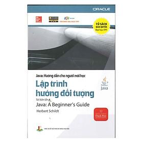 Java - Hướng dẫn cho người mới học Tập 1: Lập trình Hướng đối tượng
