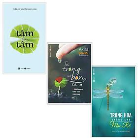 Combo hạnh phúc không khó : Tâm từ tâm + Tôi trồng cỏ bốn lá + Trồng hoa không cho mọc rễ - Tặng kèm bookmark thiết kế