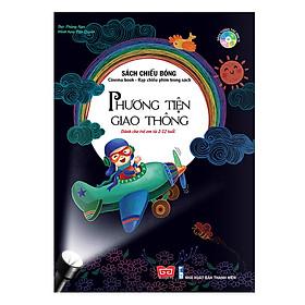 Sách Tương Tác - Sách Chiếu Bóng - Cinema Book - Rạp Chiếu Phim Trong Sách - Phương Tiện Giao Thông (Tái Bản 2019)