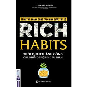 Rich Habits - Thói quen thành công của những triệu phú tự thân (Tặng kèm Bookmark PL)