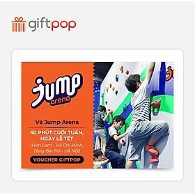 Giftpop - Vé Jump Arena 60' Cuối Tuần, Ngày Lễ Tết (Áp Dụng Tại JA Him Lam, JA Tăng Bạt Hổ)