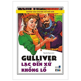 Những Câu Chuyện Cổ Thế Giới - Gulliver Lạc Đến Xứ Khổng Lồ