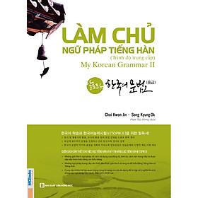 Làm Chủ Ngữ Pháp Tiếng Hàn - Trung Cấp (Học kèm App MCBooks) (Tặng Thước Đo Chiều Cao Cho Bé)