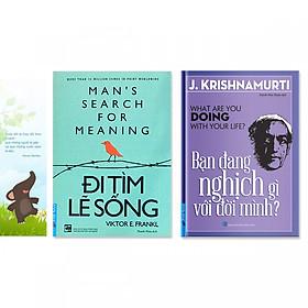Combo 2 cuốn: Đi Tìm Lẽ Sống, Bạn Đang Nghịch Gì Với Đời Mình? (Tặng kèm bookmark danh ngôn hình voi)
