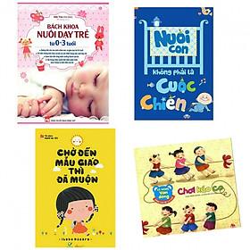 Combo bách  khoa nuôi dạy trẻ 0-3 tuổi+nuôi con không phải cuộc chiến+chờ đến mẫu giáo thì đã muộn+kỹ năng vận động chơi kéo co(tặng kèm sách người Mỹ giúp con ham đọc sách)