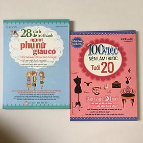Combo 2 cuốn: 100 Việc Nên Làm Trước Tuổi 20 + 28 Cách Để Trở Thành Người Phụ Nữ Giàu Có - Nghệ Thuật Quản Lý Tiền Bạc Dành Cho Bạn Gái