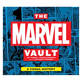 The Marvel Vault: A Visual History (Roy Thomas and Peter Sanderson, Updated by Matthew K. Manning)