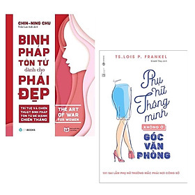 Combo 2 Cuốn Sách Kỹ Năng Cho Phái Đẹp: Binh Pháp Tôn Tử Dành Cho Phái Đẹp + Phụ Nữ Thông Minh Không Ở Góc Văn Phòng (Tái Bản) / Sách Tư Duy - Kỹ Năng Sống Hay (Tặng Kèm Bookmark Thiết Kế Happy Life)