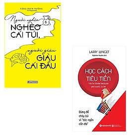 Bộ 2 cuốn sách về sử dụng tiền: Người Nghèo Nghèo Cái Túi Người Giàu Giàu Cái Đầu + Học Cách Tiêu Tiền