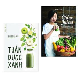 Combo Sách Hay:  Thần Dược Xanh +  Chào Juice - (Bộ 2 Cuốn Sách / Top Sách Bán Chạy / Tặng Kèm Postcard Greenlife)