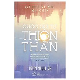 Cuốn sách không thể bỏ qua của tác giả trẻ nổi tiếng Guillaume Musso: Cuộc gọi từ thiên thần (TB)