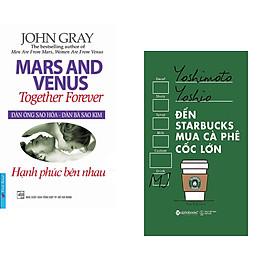 Combo 2 cuốn sách: Đàn Ông Sao Hỏa - Đàn Bà Sao Kim(Hạnh Phúc Bên Nhau) + Đến starbuck mua café cốc lớn
