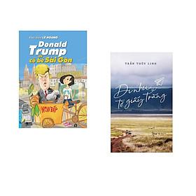Combo 2 cuốn sách: Donald Trump và Cô Bé Sài Gòn + Đi Như Tờ Giấy Trắng