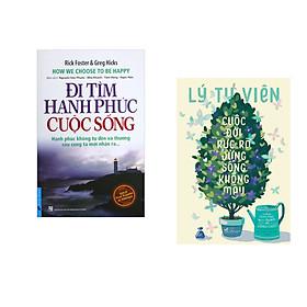 Combo 2 cuốn sách: Đi Tìm Hạnh Phúc Cuộc Sống + Cuộc đời rực rỡ đừng sống không màu