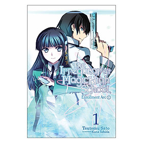 The Irregular At Magic High School, Volume 01: Enrollment Arc I (Light Novel)