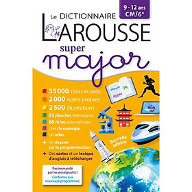 Le dictionnaire Larousse Super major - 9-12 ans CM/6e