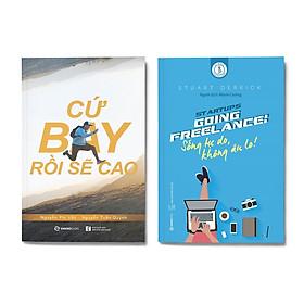 Combo 2 cuốn: Cứ Bay Rồi Sẽ Cao (Tái Bản) + Going Freelance: Sống Tự Do, Không Âu Lo!