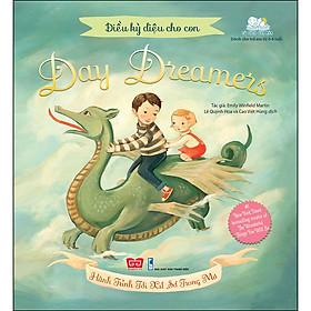 Điều Kỳ Diệu Cho Con - Day Dreamers - Hành Trình Tới Xứ Sở Trong Mơ (Tái Bản 2020)