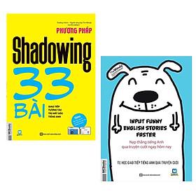 Combo 2 Cuốn Sách Thần Thánh Trị Mất Gốc Tiếng Anh Hiệu Quả: Phương Pháp Shadowing - 33 Bài Giao Tiếp Tương Tác Trị Mất Gốc Tiếng Anh + Input Funny English Stories Faster - Nạp Thẳng Tiếng Anh Qua Truyện Cười Ngay Hôm Nay / Tặng Kèm Bookmark Thiết Kế Happy Life