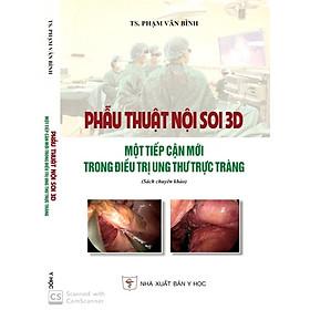 [Download sách] Phẫu thuật nội soi 3D một tiếp cận mới trong điều trị Ung thư Trực tràng