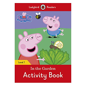 Peppa Pig: In the Garden Activity Book - Ladybird Readers Level 1 (Paperback)