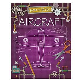How To Build... Aircraft - How To Build...