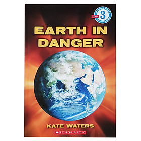 Scholastic Reader Level 3: Earth In Danger