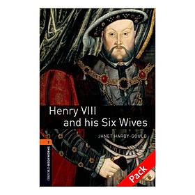 Oxford Bookworms Library (3 Ed.) 2: Henry Viii And His Six Wives Audio CD Pack