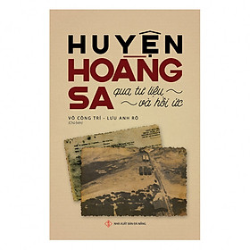 Huyện Hoàng Sa Qua Tư Liệu Và Hồi Ức