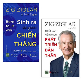 Combo Sách Kỹ Năng Của Tác Giả Zig Ziglar: Sinh Ra Để Giành Chiến Thắng + Thiết Lập Kế Hoạch Phát Triển Bản Thân / Sách Tạo Động Lực Để Thành Công Trong Cuộc Sống