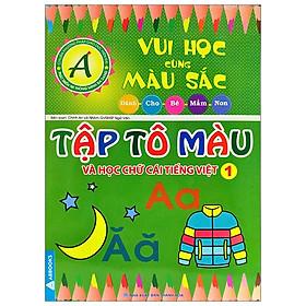 Vui Học Vùng Màu Sắc - Tập Tô Màu Và Học Chữ Cái Tiếng Việt 1