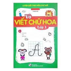 [Download Sách] Luyện Viết Theo Mẫu Chữ Mới - Vở Viết Chữ Hoa Lớp 1