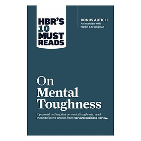Harvard Business Review: Hbr's 10 Must Reads On Mental Toughness