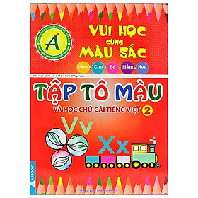 Vui Học Vùng Màu Sắc - Tập Tô Màu Và Học Chữ Cái Tiếng Việt 2