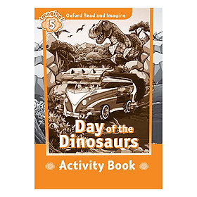 Oxford Read And Imagine Level 5: Day of the Dinosaurs (Activity Book)