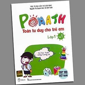 Sách - POMath - Toán Tư Duy Cho Trẻ Em Lớp 1 (Combo 2 tập 1 và 2, lẻ tùy chọn)