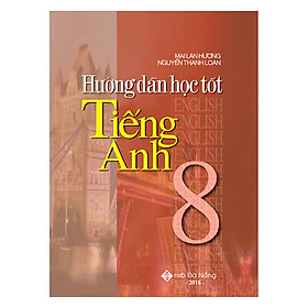 Hướng Dẫn Học Tốt Tiếng Anh 8
