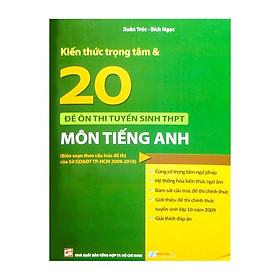 Kiến Thức Trọng Tâm Và 20 Đề Ôn Thi Tuyển Sinh THPT Môn Tiếng Anh