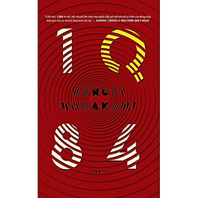 Tác phẩm lãng mạn, kỳ bí kết hợp trinh thám xuất sắc của Haruki Murakami: 1Q84 tập 1 (TB)