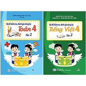 Combo Bộ Đề Kiểm Tra Năng Lực, Đánh Giá Năng Lực Lớp 4 Tập 2: Tiếng Việt + Toán (2 Cuốn)