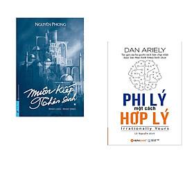Combo 2 cuốn sách: Muôn Kiếp Nhân Sinh (Bìa cứng) + Phi Lý Một Cách Hợp Lý