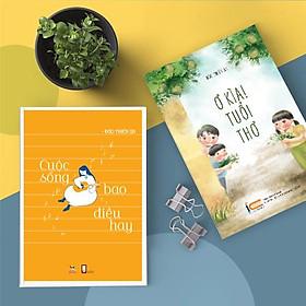 Sách kỹ năng sống và nuôi dưỡng tâm hồn (COMBO SÁCH VĂN HỌC THIẾU NHI 02 cuốn: Cuộc sống bao điều hay + Ờ kìa! Tuổi thơ!)