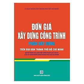 Đơn Giá Xây Dựng Công Trình - Phần Xây Dựng Trên Địa Bàn Thành Phố Hồ Chí Minh