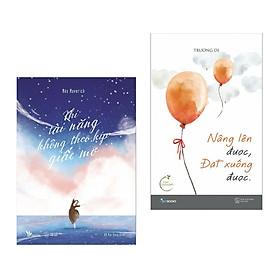 Combo sách kỹ năng sống hay : Khi tài năng không theo kịp giấc mơ + Nâng lên được đặt xuống được - Tặng kèm postcard GREEN LIFE
