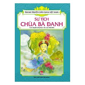 Tranh Truyện Dân Gian Việt Nam: Sự Tích Chùa Bà Đanh