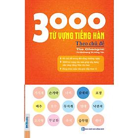 3000 Từ Vựng Tiếng Hàn Theo Chủ Đề (Tặng Trọn Bộ Tài Liệu Học Tiếng Hàn Online: Giáo Trình Tổng Hợp Và Luyện Thi Topik) (Học Kèm App: MCBooks Application)