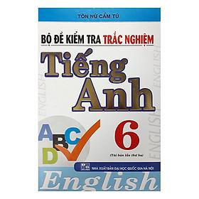 Bộ Đề Kiểm Tra Trắc Nghiệm Tiếng Anh 6