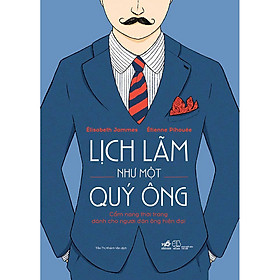 Cuốn Sách Cẩm Nang Cho Phái Mạnh: Lịch Lãm Như Một Quý Ông